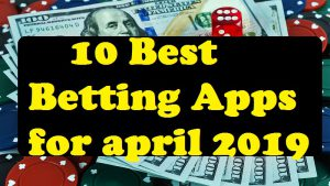 10 Best Betting Apps for april 2019